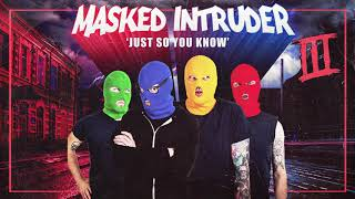 "Masked Intruder ""Just So You Know"""