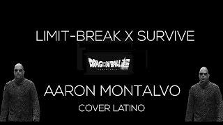 AARON MONTALVO - LIMIT BREAK X SURVIVOR - EDITADO CON EFECTOS