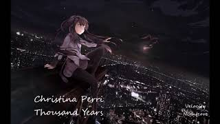 Christina Perri- Thousand Years Nightcore