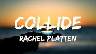 Rachel Platten - Collide (Lyrics / Lyric Video)