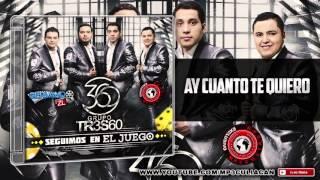 Grupo 360 - Ay Cuanto Te Quiero (Estudio 2015)
