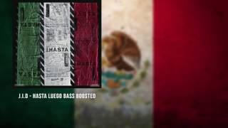 J.I.D - Hasta Luego Bass Boosted