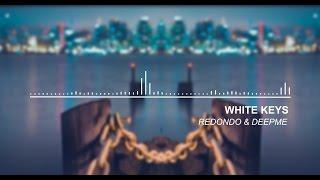 Redondo & DeepMe - White Keys (Original Audio)