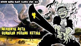 Akhirnya PEDANG KETIGA ASTA digunakan | Review Manga Black Clover Chapter 159