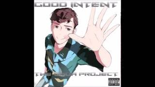 "# 3 - Good Intent - ""I Ain't Worried Bout Nobody Pt. II"" (Prod. Reed + Good Intent)"