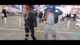 Awilo Longomba - Rihanna Ft. Yemi Alade (Official Dance Video) (Dancehall x Afrobeat Choreography)