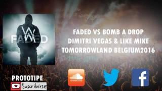 Faded vs Bomb A Drop (Dimitri Vegas & Like Mike TML 2016)