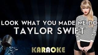 Taylor Swift - Look What You Made Me Do | Karaoke Instrumental Lyrics Cover Sing Along