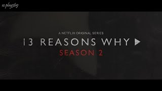 13 Reasons Why Season 2 | Billie Eilish & Khalid - Lovely
