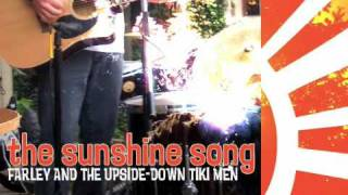 the sunshine song  |  farley and the upside-down tiki men