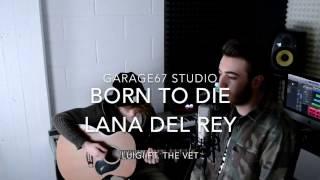Lana Del Rey - Born To Die (cover)