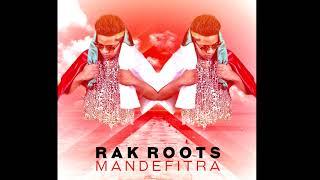 MANDEFITRA - RAK ROOTS feat PRINS AIMIIX Août 2017