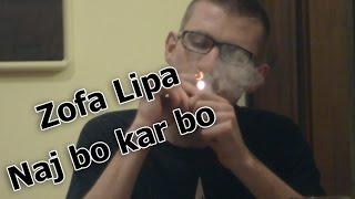 Zofa Lipa - Naj Bo Kar Bo (Official Video)