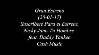 Nicky Jam - Tu Hombre feat Daddy Yankee (Album Fénix)