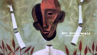 "Hot Water Music - ""A Flight and a Crash"""