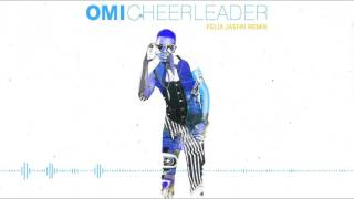OMI - Cheerleader (Felix Jaehn Remix) [Audio HQ]