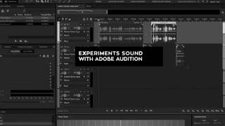 Experiments Sound with Adobe Audition - Coming Soon