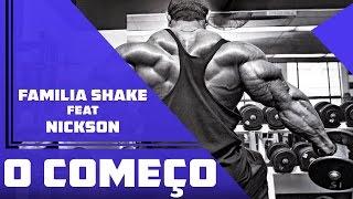 Familia Shake Feat Nickson - O Começo