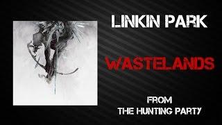 Linkin Park - Wastelands [Lyrics Video]