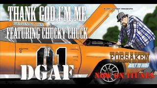 Forsaken - Thank God I'm Me Feat. Chucky Chuck Of DGAF