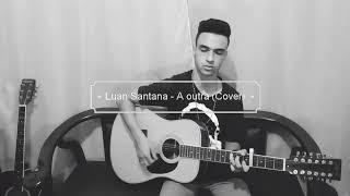 Luan Santana - A outra (Cover ) Lucas Estevam.