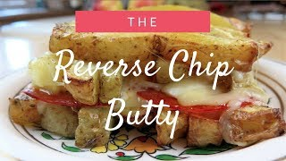 Reverse chip butty
