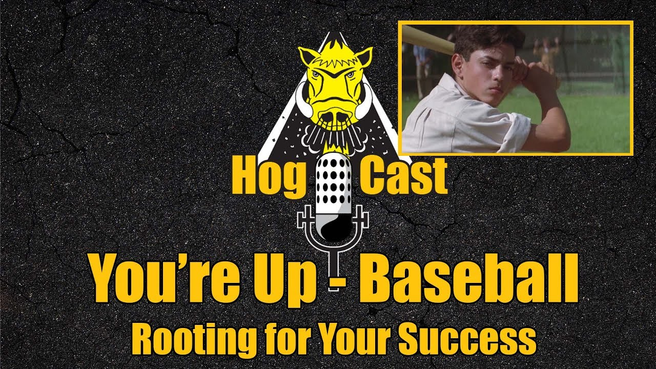 Hog Cast - You're Up - Baseball