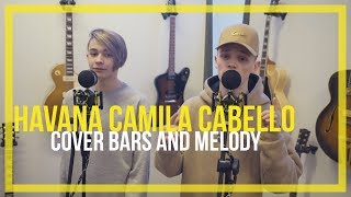 Camila Cabello ft. Young Thug - Havana || Bars and Melody Cover width=