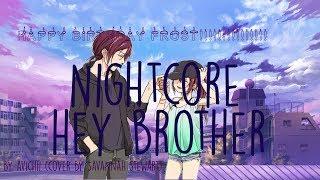 Nightcore - Hey Brother (Lyrics) (Female Version) (HAPPY BIRTHDAY FROST!!!!!!!!!!!!!!!!)