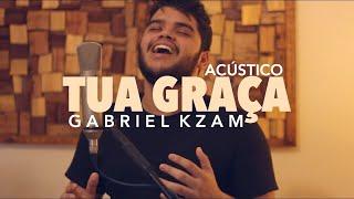 Gabriel Kzam - Tua Graça (Vídeo Oficial)