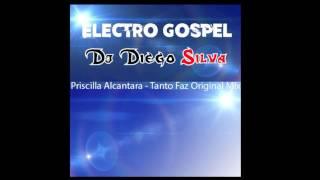 Priscilla Alcantara   Tanto Faz Original Mix DJ DIEGO