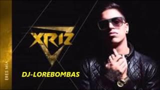 XRIZ Ft Dasoul   Eres Mía Remix dj lore bombas