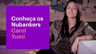 Meet The Nubankers: Carol Yumi