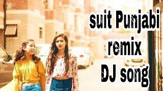 Suit Punjabi remix DJ song 2018