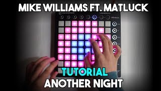 Mike Williams ft. Matluck – Another Night // Launchpad MK2 Tutorial