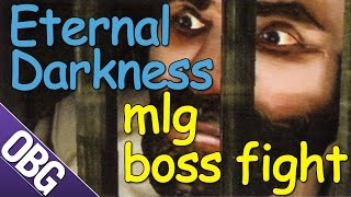 mlg boss fight - Eternal Darkness