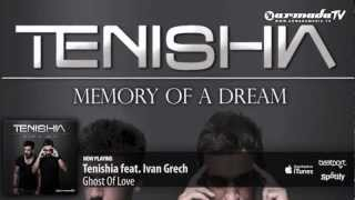 Tenishia feat. Ivan Grech - Ghost Of Love ('Memory of a Dream' preview)