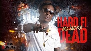 Masicka - Hard Fi Dead - November 2016