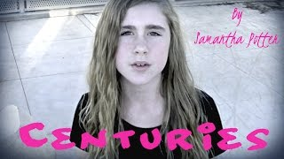 Fall Out Boy - Centuries (Cover) by Samantha Potter