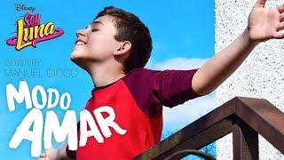 Soy Luna 3 - MODO AMAR (Cover by Manuel Cicco)