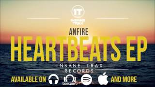 Anfire - HEARTBEATS EP ( OUT NOW ) FULL ON Beatport