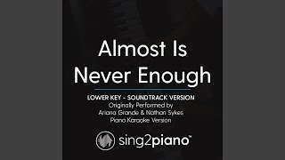 Almost Is Never Enough (Lower Key) (Originally Performed By Ariana Grande & Nathan Sykes)...
