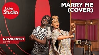 Nyashinski: Marry Me (Cover) - Coke Studio Africa