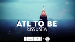Seba Ft. Russ, Jonna - ATL TO BE
