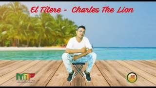 El Títere - Charles The Lions [AUDIO OFICIAL] Jhostÿn El  Composito®