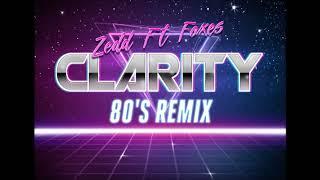 Zedd Ft. Foxes - Clarity ( 80's Remix )