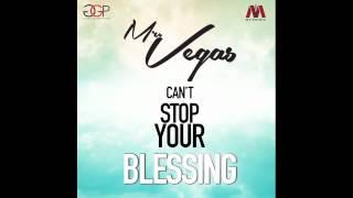 Can't Stop Your Blessing - Mr. Vegas (2015 - Liquor Riddim)