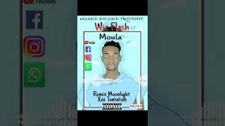 Wiz flash - Moula (Remix Moonlight  Xxx tentation)