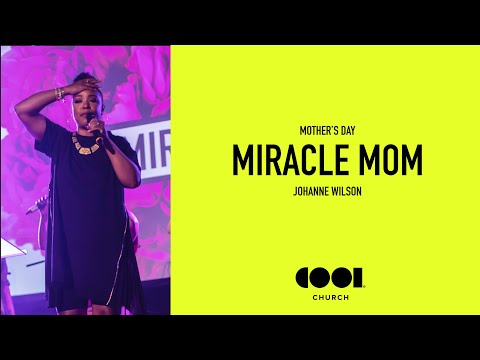 MIRACLE MOM - Mothers Day 2019