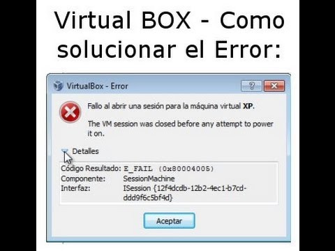 Virtual Box: Failed to open a session for...
